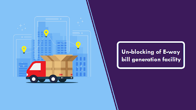 Online unblocking of E-Way Bill (EWB)